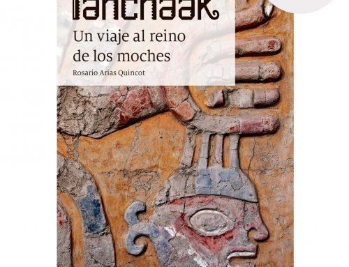 Ianchaak, un viaje al reino de los moches